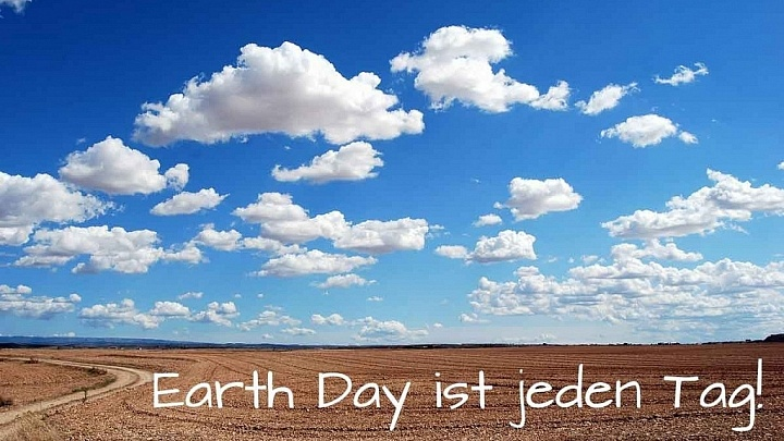 Earth Day ist jeden Tag